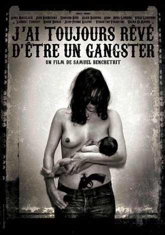 J'ai Toujours Rêvé d'Etre un Gangster