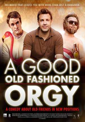 A Good Old Fashioned Orgy - Comedy