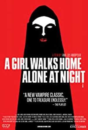 A Girl Walks Home Alone at Night - Horror, Thriller, Romantic