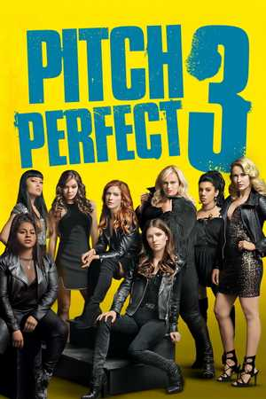 Pitch Perfect 3 - Musical comedy, Comedy, Musical