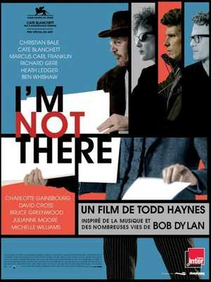 I'm Not There: Suppositions on a Film Concerning Dylan - Biographical