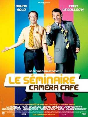 Le Séminaire, Caméra café - Comedy