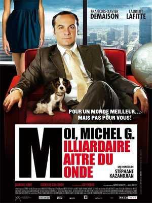 Moi, Michel G. Milliardaire Maître du Monde - Comedy