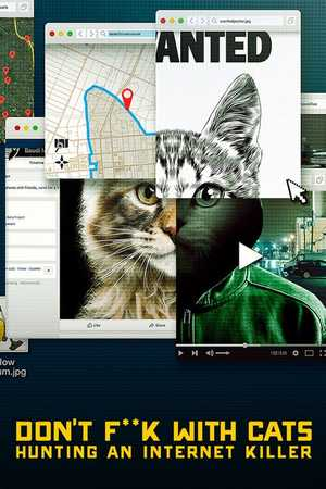 Don't F**k with Cats: Hunting an Internet Killer - Documentaire
