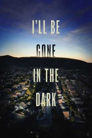 I'll Be Gone in the Dark - Documentaire