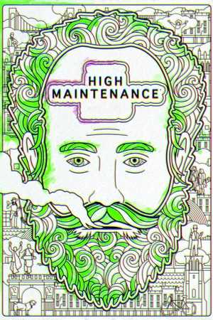 High Maintenance - Komedie