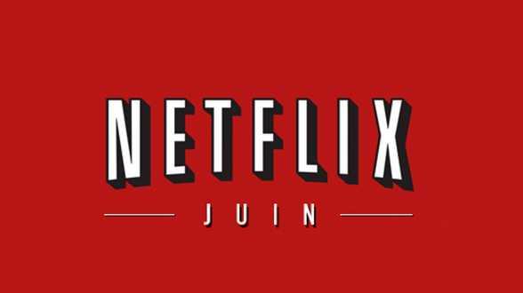 10 excellentes nouveautés du catalogue Netflix du mois de juin! - Actu