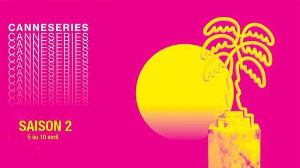 Le festival Canneseries lance sa saison 2 - Actu