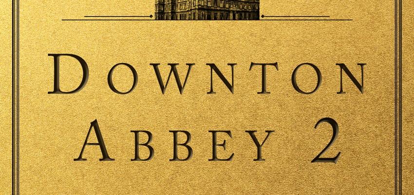 Downton Abbey 2 - Début du tournage et sortie prévue à Noël !